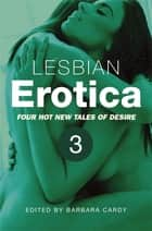 Lesbian Erotica, Volume 3 ebook by