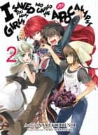 I Saved Too Many Girls and Caused the Apocalypse: Volume 2 ebook by Namekojirushi