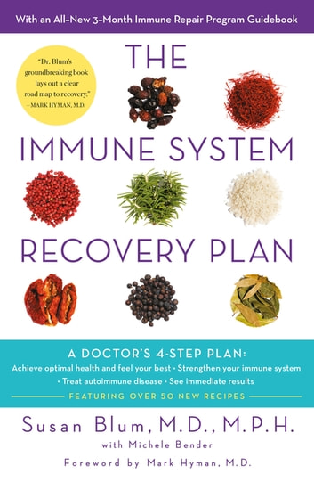 The Immune System Recovery Plan - A Doctor's 4-Step Program to Treat Autoimmune Disease ebook by Dr Susan Blum M.D., M.P.H