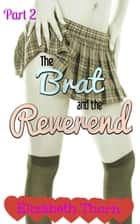 The Brat and the Reverend - Part 2 ebook by Elizabeth Thorn