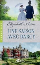 Une saison avec Mr Darcy ebook by Elizabeth Aston, Marie Dubourg