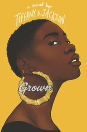 Grown ebook by Tiffany D Jackson