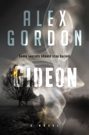 Gideon - A Novel ebook by Alex Gordon