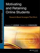 Motivating and Retaining Online Students ebook by Rosemary M. Lehman,Simone C. O. Conceição