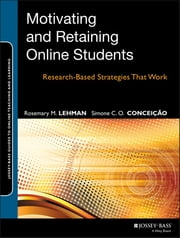 Motivating and Retaining Online Students - Research-Based Strategies That Work ebook by Rosemary M. Lehman,Simone C. O. Conceição