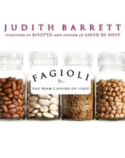 Fagioli - The Bean Cuisine of Italy ebook by Judith Barrett