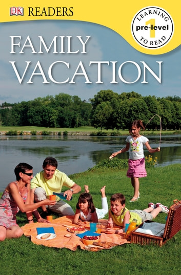 DK Readers: Family Vacation eBook by DK