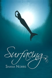 Surfacing ebook by Shana Norris