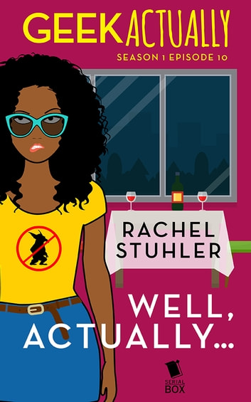 Well, Actually… (Geek Actually Season 1 Episode 10) ebook by Rachel Stuhler,Melissa Blue,Cathy Yardley,Cecilia Tan