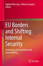 EU Borders and Shifting Internal Security - Technology, Externalization and Accountability ebook by