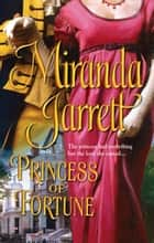 Princess Of Fortune ebook by Miranda Jarrett