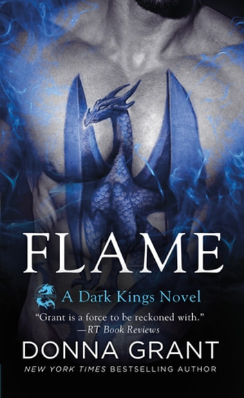Flame - A Dark Kings Novel ebook by Donna Grant