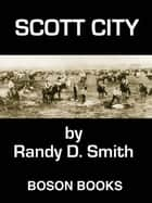 Scott City: Book 3 in the Lane Collier Series ebook by Randy D.  Smith