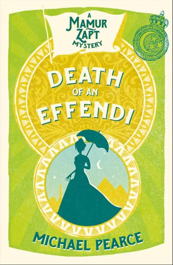 Death of an Effendi (Mamur Zapt, Book 12) ebook by Michael Pearce