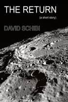 The Return ebook by David Schibi