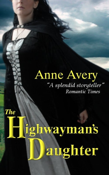 The Highwayman's Daughter ebook by Anne Avery