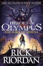 The Mark of Athena (Heroes of Olympus Book 3) eBook by Rick Riordan