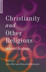 Christianity and Other Religions - Selected Readings ebook by John Hick, Brian Hebblethwaite