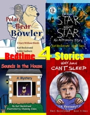 Four Bedtime Stories (for Wide Awake Kids) ebook by Karl Beckstrand