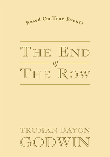 The End of the Row ebook by Truman Dayon Godwin
