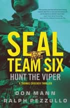 SEAL Team Six: Hunt the Viper ebook by Don Mann, Ralph Pezzullo