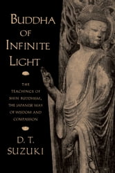 Buddha of Infinite Light ebook by D. T. Suzuki,Taitetsu Unno