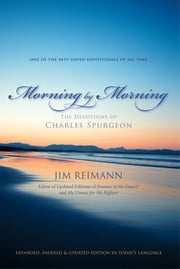 Morning by Morning - The Devotions of Charles Spurgeon ebook by Jim Reimann