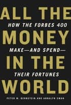 All the Money in the World ebook by Peter W. Bernstein, Annalyn Swan