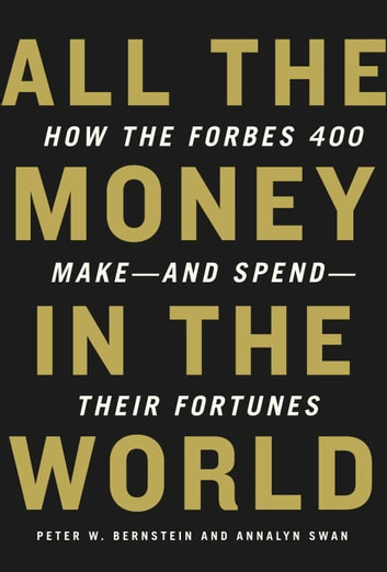 All the Money in the World ebook by Peter W. Bernstein,Annalyn Swan