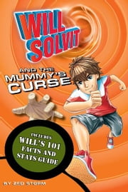 Will Solvit and the Mummy's Curse (Book 3) ebook by Zed Storm