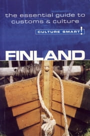 Finland - Culture Smart! - The Essential Guide to Customs & Culture ebook by Terttu Leney