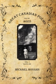 Great Canadian Poems for the Aged - Vol. 1 Illus. Ed. ebook by Michael Boughn