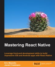 Mastering React Native ebook by Eric Masiello,Jacob Friedmann