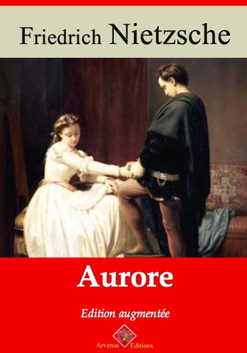 Aurore - Nouvelle édition enrichie | Arvensa Editions ebook by Friedrich Nietzsche