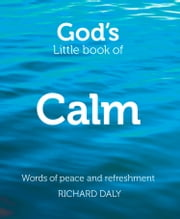 God's Little Book of Calm ebook by Richard Daly