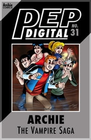 Pep Digital Vol. 031: Archie: The Vampire Saga ebook by Archie Superstars