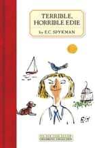 Terrible, Horrible Edie ebook by E.C. Spykman