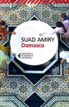 Damasco ebook by Maria Nadotti, Suad Amiry