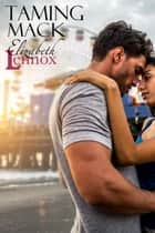 Taming Mack - Mack ebook by Elizabeth Lennox