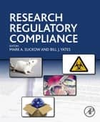 Research Regulatory Compliance ebook by Mark A. Suckow,Bill Yates
