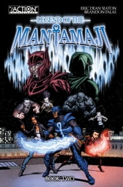 Legend of the Mantamaji - Book 2 ebook by Eric Dean Seaton, Brandon Palas, David Ellis Dickerson