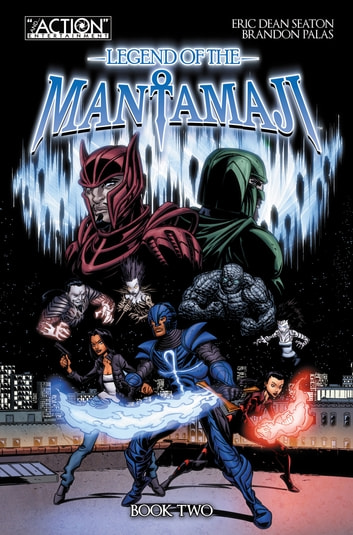 Legend of the Mantamaji - Book 2 ebook by Eric Dean Seaton,Brandon Palas