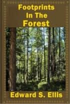 Footprints in the Forest ebook by Edward S. Ellis
