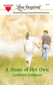A Home Of Her Own (Mills & Boon Love Inspired) ebook by Cathleen Connors