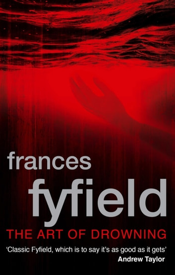 The Art Of Drowning ebook by Frances Fyfield