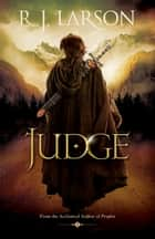 Judge (Books of the Infinite Book #2) ebook by R. J. Larson