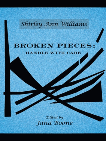 Broken Pieces: Handle with Care ebook by Shirley Ann Williams
