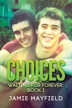 Choices ebook by Jamie Mayfield