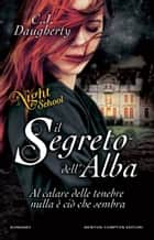 Il segreto dell'alba. Night School eBook by C.J. Daugherty