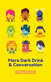 More Dark Drink and Conversation ebook by Thomas Kennedy